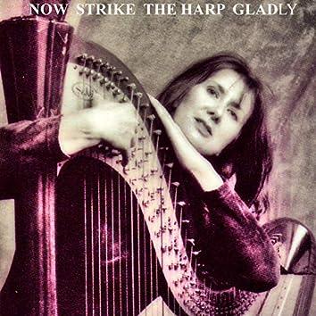 Now Strike The Harp Gladly (feat. Sarai Robin Charles)