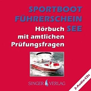 Sportbootführerschein (SBF) See. Hörbuch mit amtlichen Prüfungsfragen                   Autor:                                                                                                                                 Rudi Singer                               Sprecher:                                                                                                                                 Djamil Deininger                      Spieldauer: 1 Std. und 40 Min.     13 Bewertungen     Gesamt 3,8