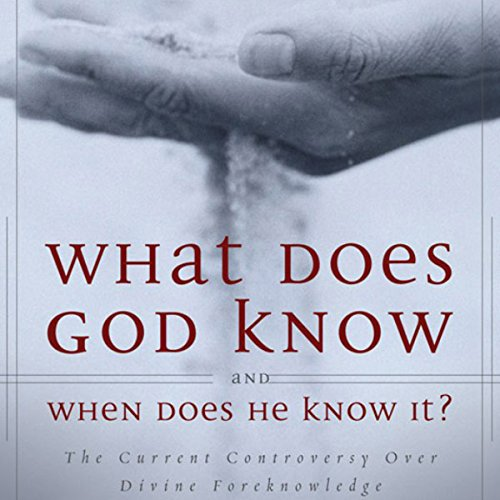 What Does God Know and When Does He Know It? audiobook cover art