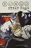 Bungo Stray Dogs, Vol. 4 (light novel): 55 Minutes (Bungo Stray Dogs (light novel), 4)