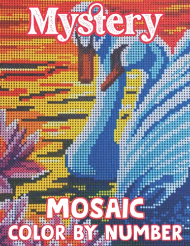 Mystery Mosaic Color By Number: Pixel Art For Adults and Kids with Beautiful & Funny 50+ Coloring Pages for Relaxation & Stress Relief - Great Gift Ideas