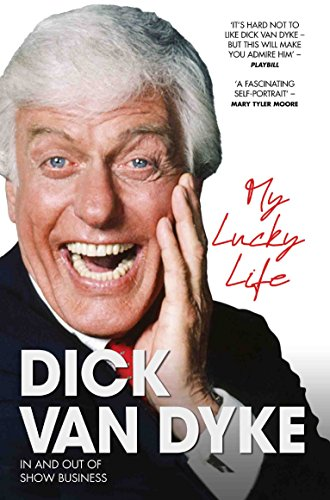 My Lucky Life in and Out of Show Business - Dick Van Dyke (English Edition)