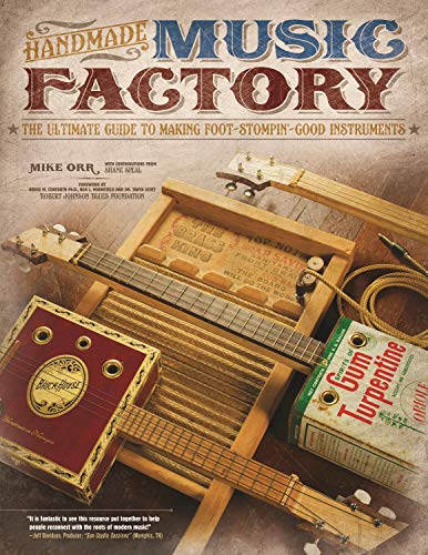 Handmade Music Factory: The Ultimate Guide to Making Foot-Stompin Good Instruments (English Edition)