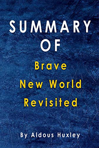 Summary Of Brave New World Revisited: By Aldous Huxley (English Edition)