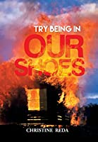 Try Being in Our Shoes 1503552047 Book Cover