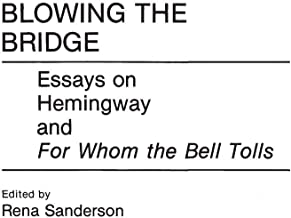 Blowing the Bridge: Essays on Hemingway and For Whom the Bell Tolls (Contributions to the Study of Mass Media and Communications,)
