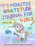 3 Minutes Gratitude Journal for Girls: The Unicorn Gratitude Journal For Girls: The 3 Minute, 90 Day Gratitude and Mindfulness Journal for Kids Ages 4+ Children Happiness Notebook