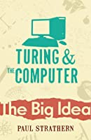 Turing And The Computer (Big Idea)