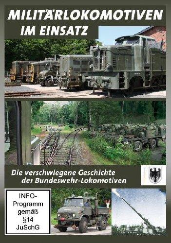 Militärlokomotiven im Einsatz - Die verschwiegene Geschichte der Bundeswehr-Lokomotiven