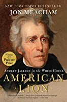 AMERICAN LION: Andrew Jackson in the White House by Jon Meacham(2009-04-30)