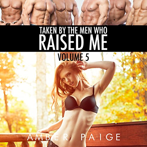 Taken by the Men Who Raised Me: Volume 5 audiobook cover art