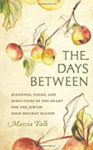 By Marcia Falk The Days Between: Blessings, Poems, and Directions of the Heart for the Jewish High Holiday Season ( (Bilingual Hebrew-English ed.)