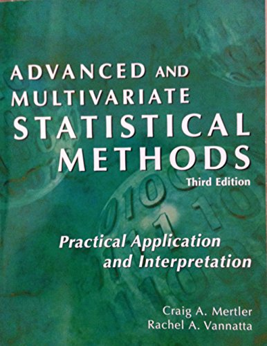 Advanced and Multivariate Statistical Methods: Practical Application and Interpretation