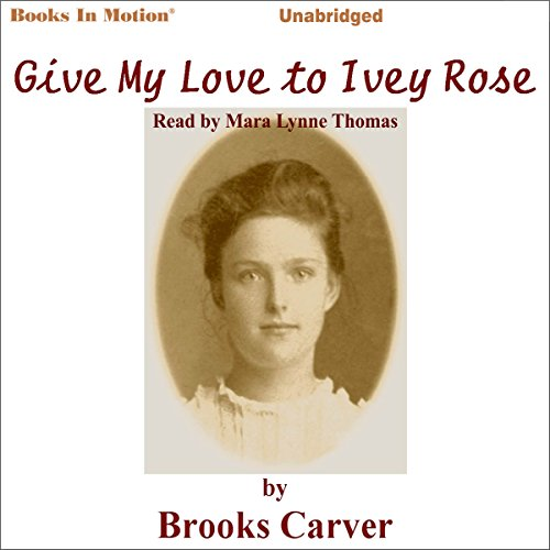 Give My Love to Ivey Rose audiobook cover art