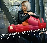 This Time - tephanie Lottermoser