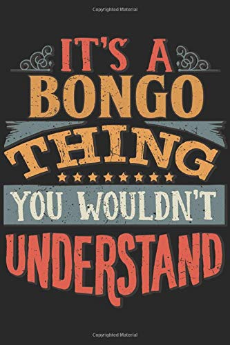 It's A Bongo Thing You Wouldn't Understand: Gift For Bongo Lover 6x9 Planner Journal