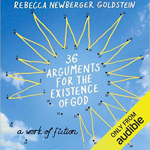 36 Arguments for the Existence of God Audiobook By Rebecca Newberger Goldstein cover art