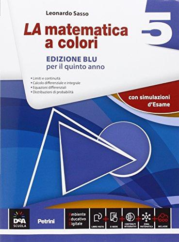 La matematica a colori. Ediz. blu. Per le Scuole superiori. Con e-book. Con espansione online (Vol. 5)
