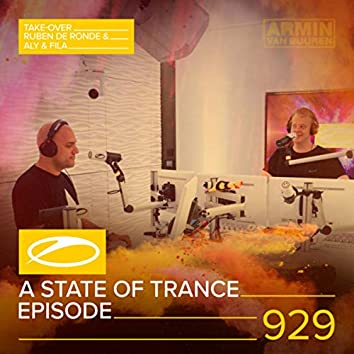 ASOT 929 - A State Of Trance Episode 929 (Ruben de Ronde and Aly & Fila Take-over)
