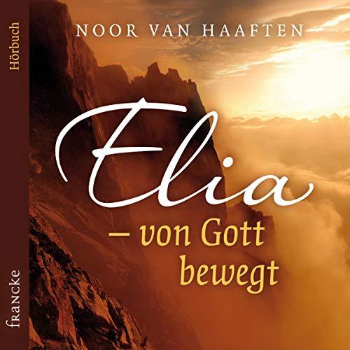 Elia - Von Gott bewegt Titelbild
