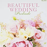 Beautiful Wedding: Prelude by Various Artists