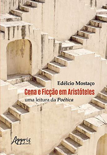 Cena E Ficção Em Aristóteles: Uma Leitura Da Poética
