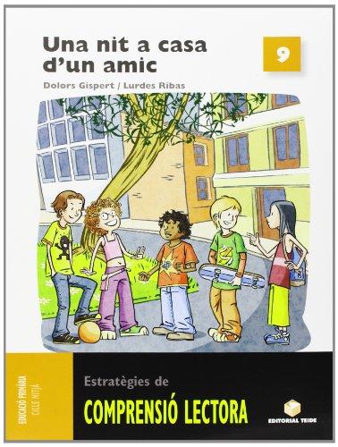 Comprensio Lectora 9. Una Nit a Casa D'Un Amic - 9788430708444