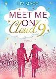 Meet me on Cloud 9: Liebesroman