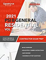 2021 Arizona PSI B General Residential Contractor - Volume 1: Study Review & Practice Exams