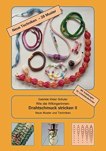 Wie die Wikingerinnen: Drahtschmuck stricken II: Neue Muster und Techniken
