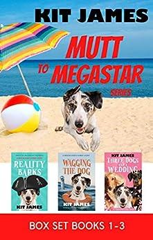 Mutt to Megastar Series Box Set: Books 1-3 by [Kit James]