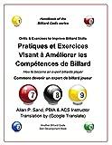 Pratiques et Exercices Visant à Améliorer les Compétences de Billard: Comment devenir un expert de billard joueur (French Edition)