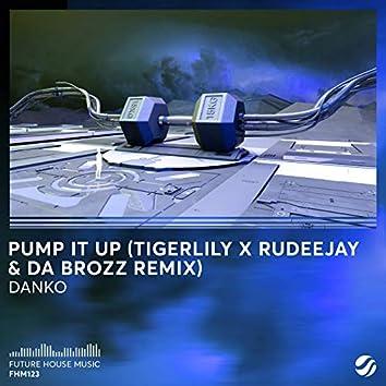 Pump It Up (Tigerlily x Rudeejay & Da Brozz Remix)