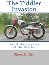 The Tiddler Invasion: Small Motorcycles of the Sixties (Color Edition)
