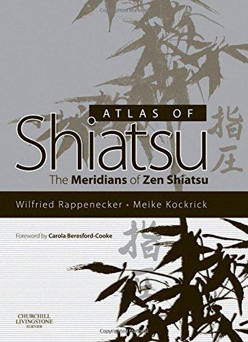 Atlas of Shiatsu: The Meridians of Zen Shiatsu