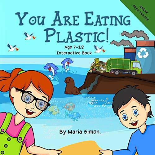 You Are Eating Plastic!: An Interactive Children's Book About Recycling, Sustainability and The Environment.