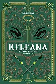 Keleana, tome 4 : La reine des ombres (2/2) par Maas