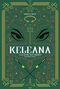 Keleana, tome 4 La Reine des Ombres, deuxième partie par [Sarah J. Maas, Anne-Judith Descombey]