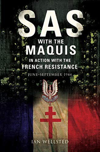 SAS: With the Maquis in Action with the French Resistance: June–September 1944 (English Edition) eBook: Wellsted, Ian: Amazon.es: Tienda Kindle