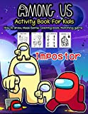 Among Us Activity Book For Kids: An Incredible Activity Book For Among Us Fans. - How to draw, Maze Game, Coloring book, Matching. 100 Page Excellent ... With Good Layout And Initiating For Kids.