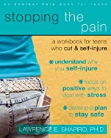 Stopping the Pain: A Workbook for Teens Who Cut & Self-Injure (Instant Help Solutions)