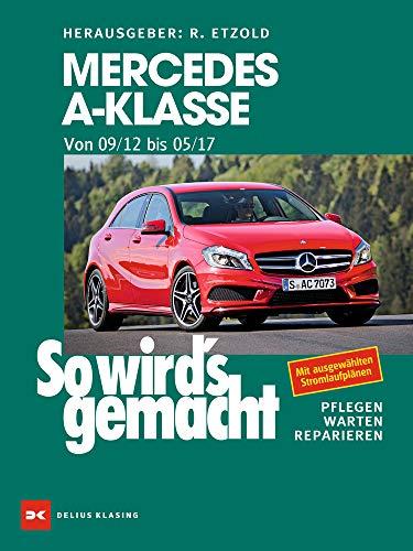 Mercedes A-Klasse von 2012 bis 2017: So wird's gemacht - Band 166