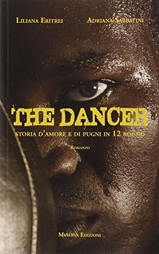 The dancer. Storia d'amore e di pugni in 12 round