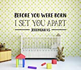 Calcomanía de vinilo para pared – Jeremías 1:5 – 'Before You were Born I Set You Apart' – Niños niños bebé hogar niños niños iglesia – Art Decal Mural Decoración