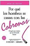POR QUE LOS HOMBRES SE CASAN CON LAS CABRONAS: Nueva Edicion- Una Guia Para Mujeres Que Son Demasiado Buenas / Why Men Marry Bitches - Spanish Edition