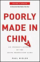 Poorly Made in China: An Insider's Account of the China Production Game by Paul Midler(2011-01-11)