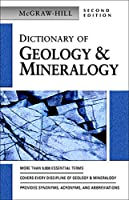 Dictionary of Geology & Mineralogy (Mcgraw Hill Dictionary of Geology & Mineralogy)