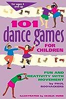 101 Dance Games for Children: Fun and Creativity With Movement (Hunter House Smartfun Book)