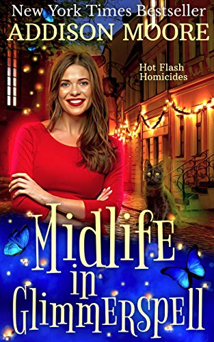 Midlife in Glimmerspell: A Paranormal Women's Fiction Novel (Hot Flash Homicides Book 1) by [Addison Moore]