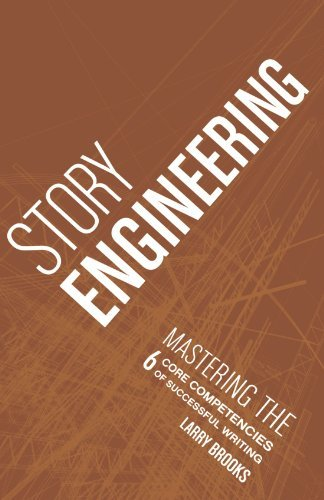 Story Engineering: Mastering the 6 Core Competencies